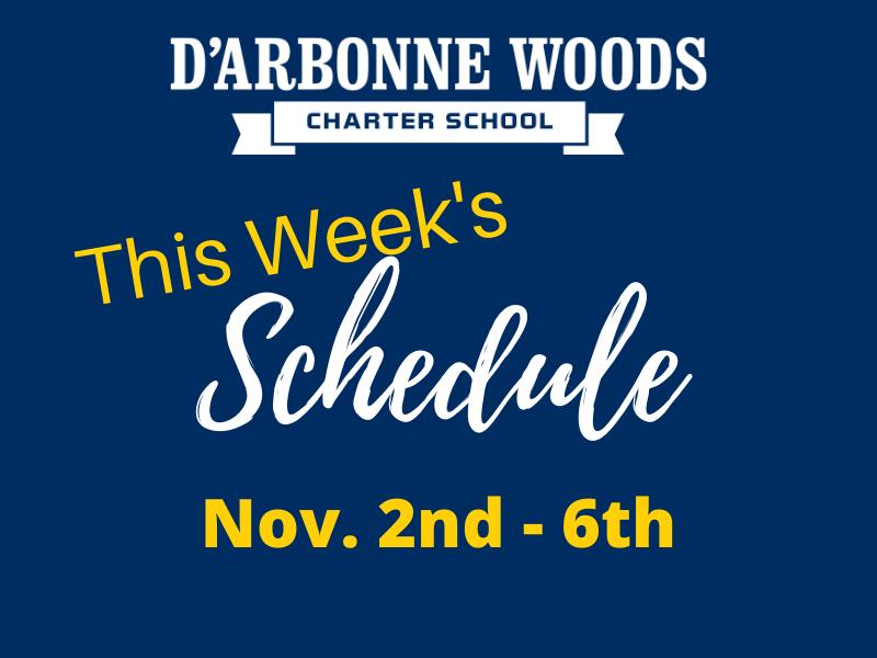 Schedule for this Week - D'Arbonne Woods Charter School